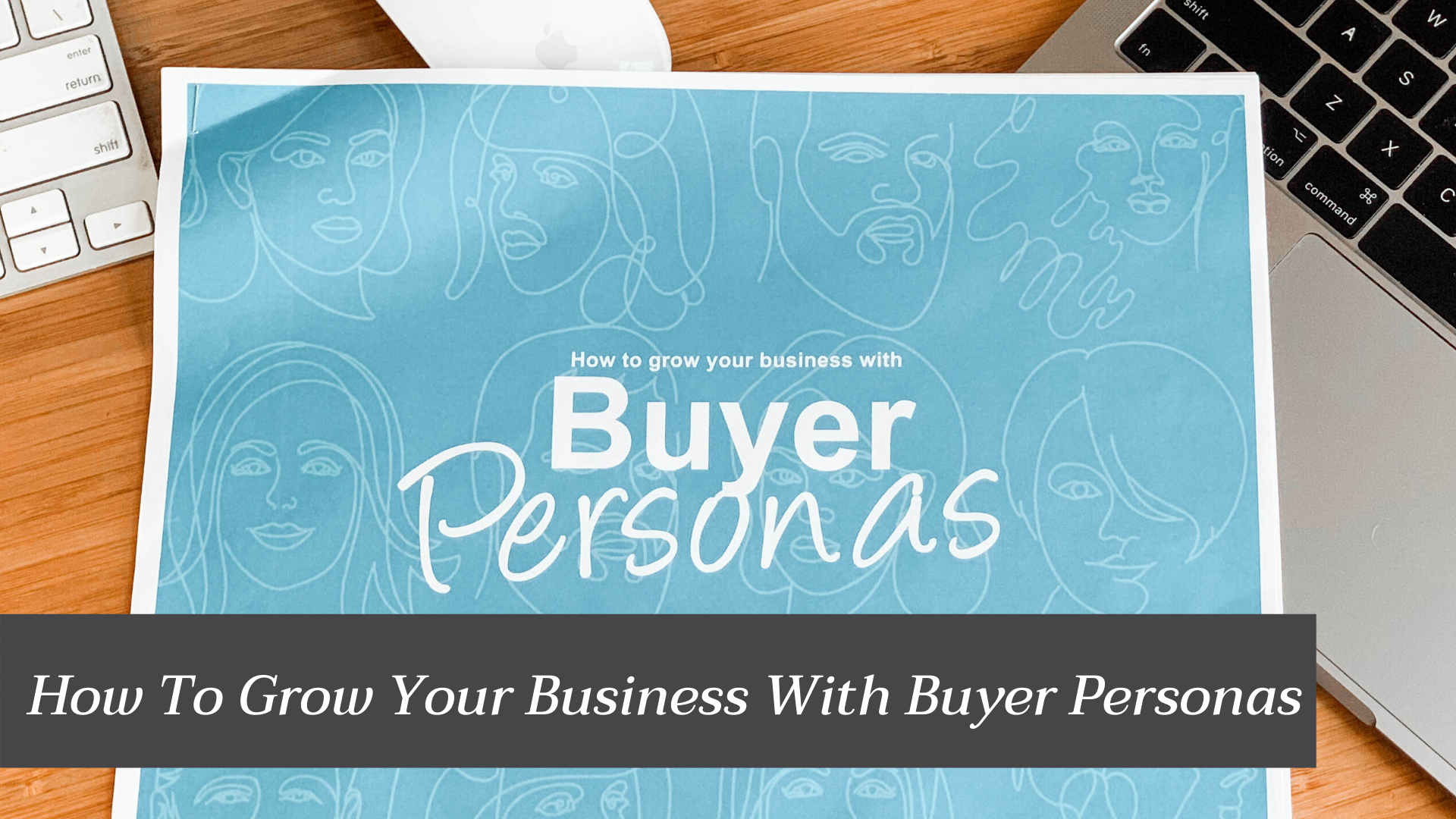 How To Grow Business With Buyer Personas