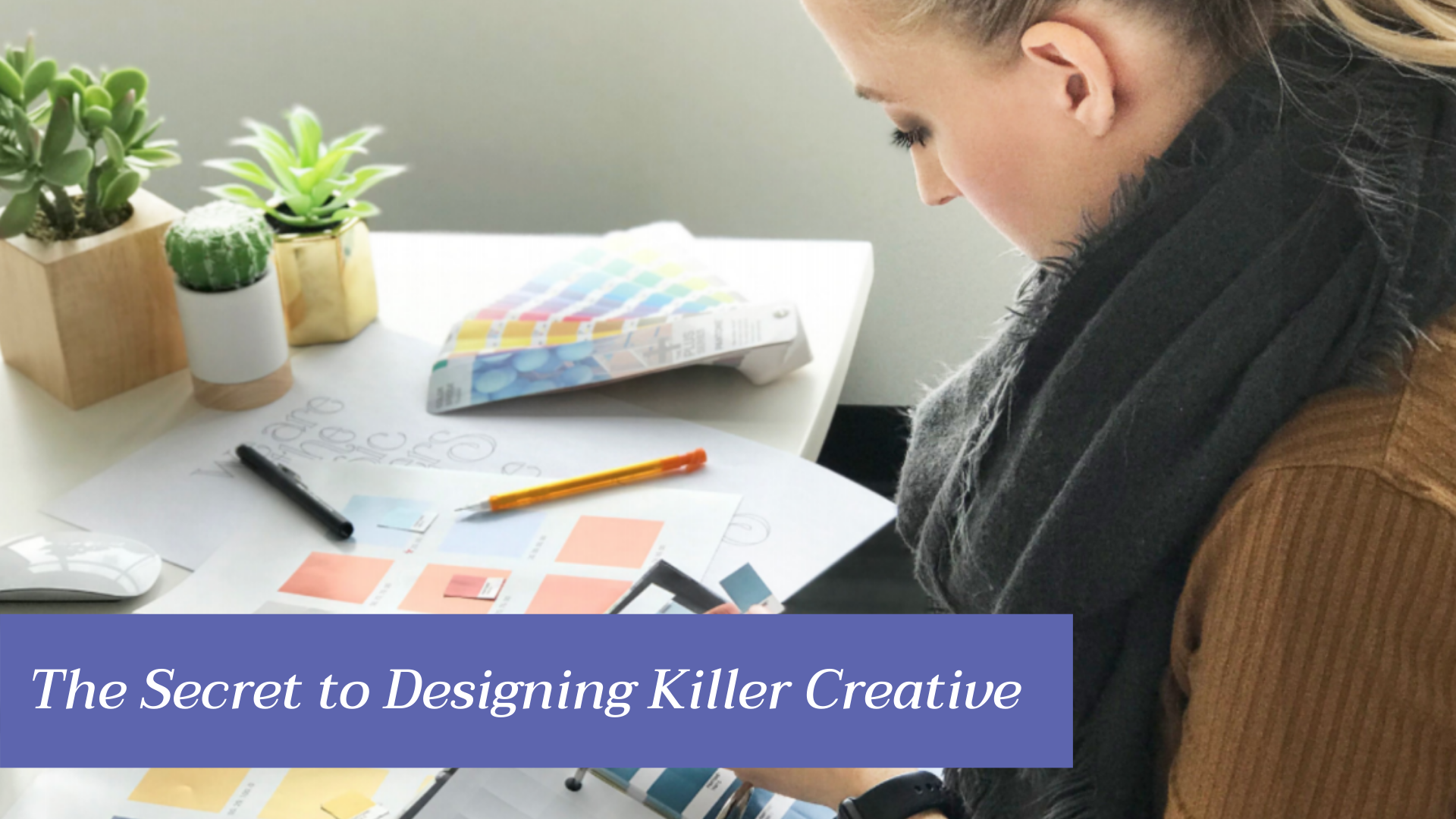 Secret to Designing Killer Creative